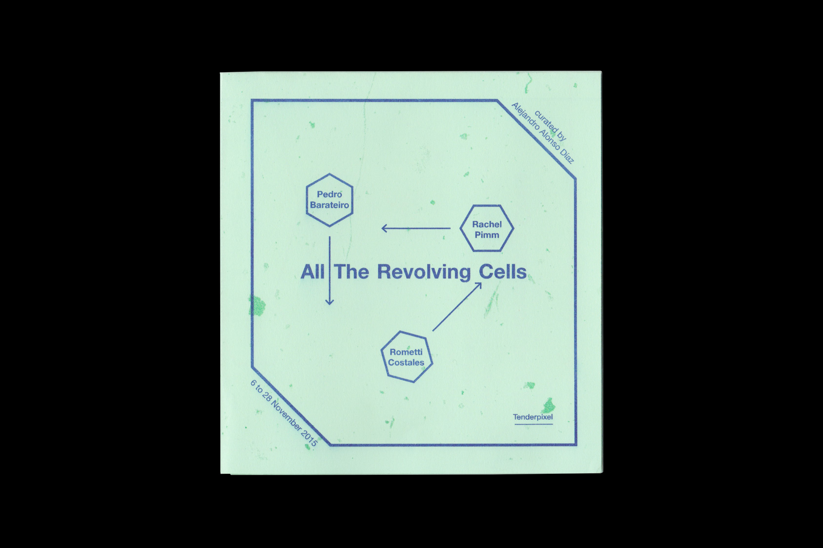 All The Revolving Cells - exhibition handout for Tenderpixel and Alejandro Alonso Diaz, 2015 by the agency for emerging ideas